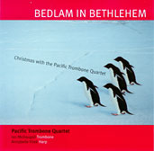 Bedlam in Bethlehem � Christmas with the Pacific Trombone Quartet